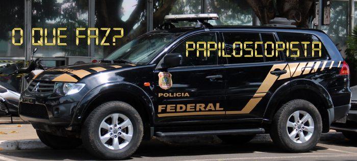 O que faz um Papiloscopia da Polícia Federal PDF Download